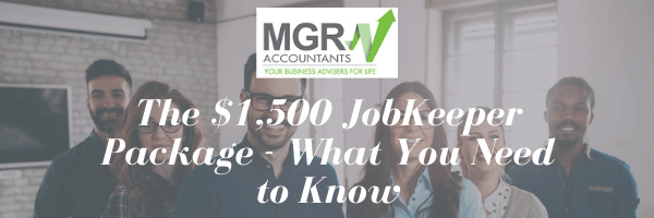 The $1,500 JobKeeper Package- What You Need to Know