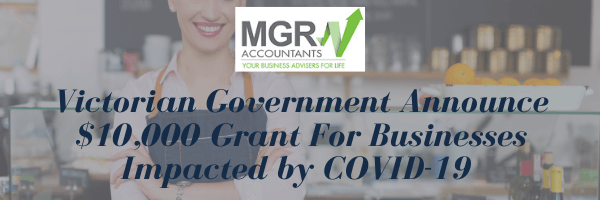 Victorian Government Announce $10,000 Grant for Businesses Impacted by COVID-19