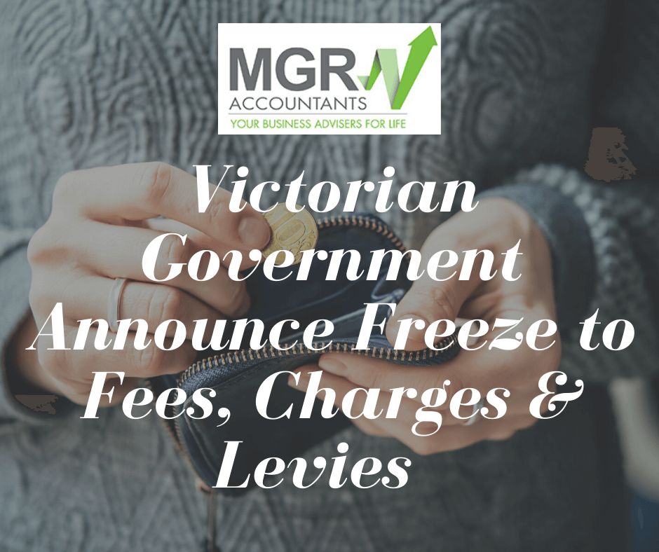 Victorian Government Announce Freeze to Fees, Charges & Levies
