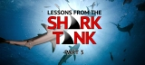 Lessons from the Shark Tank (Part 3)